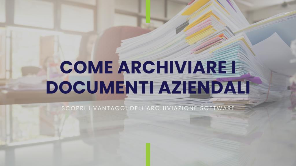 Articolo su come archiviare i documenti aziendali tramite software